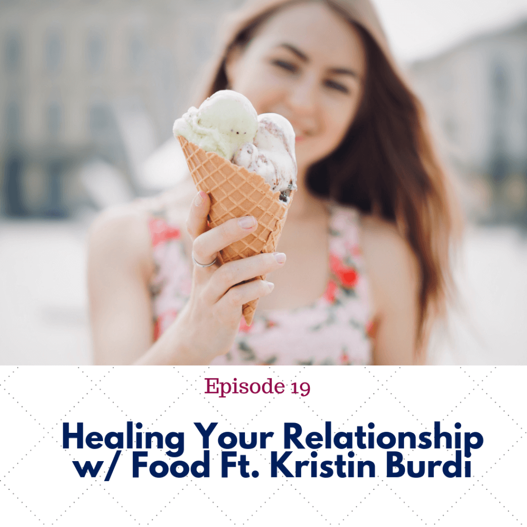 Ep. 19- Healing Relationship w_ food