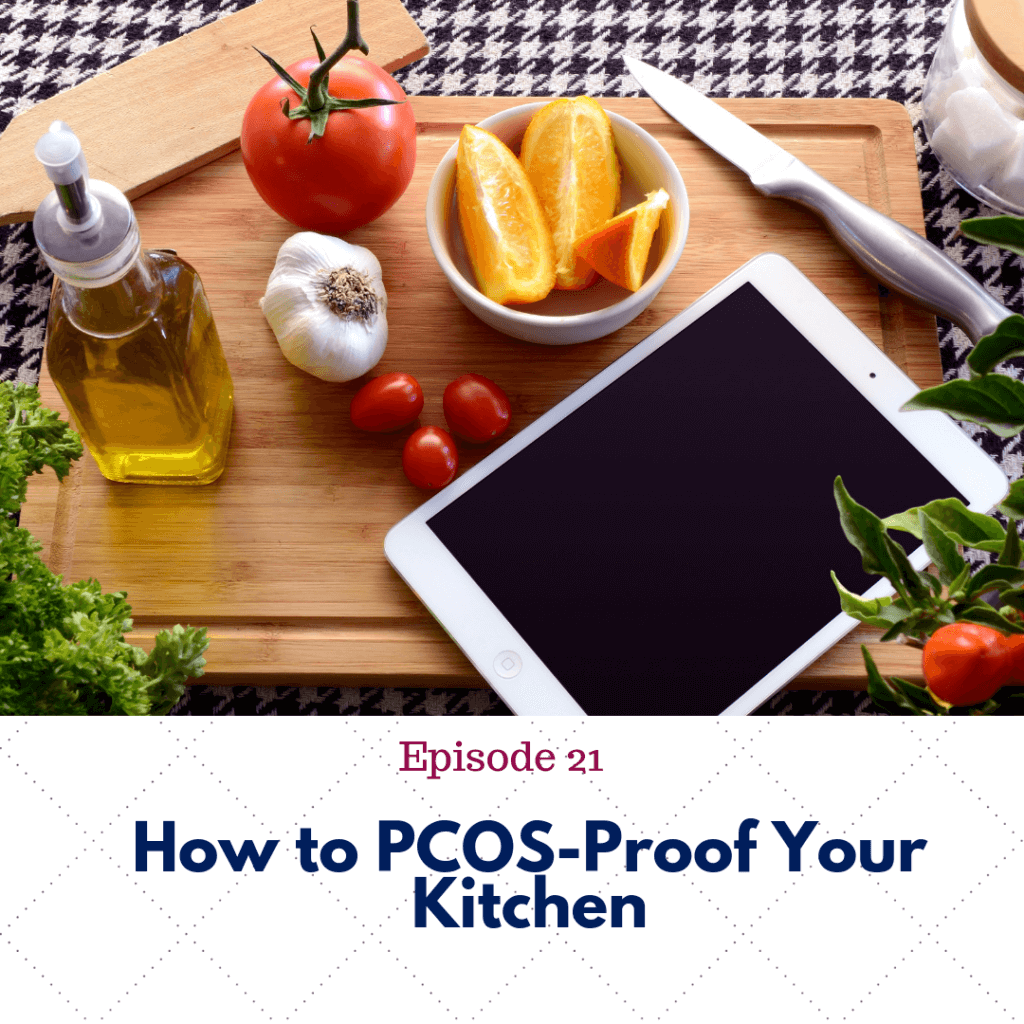 Ep. 21 PCOS-Proof Your Kitchen