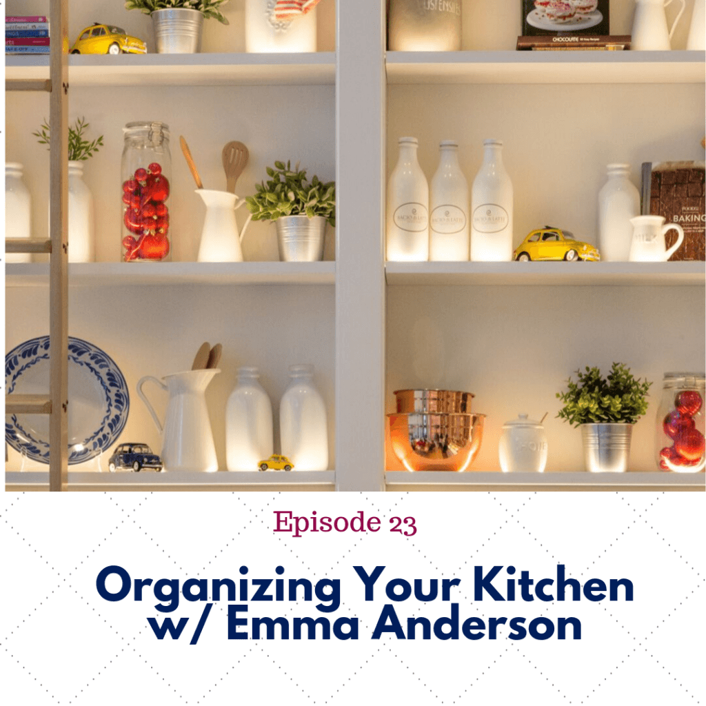 Ep. 23 Declutter Your Kitchen