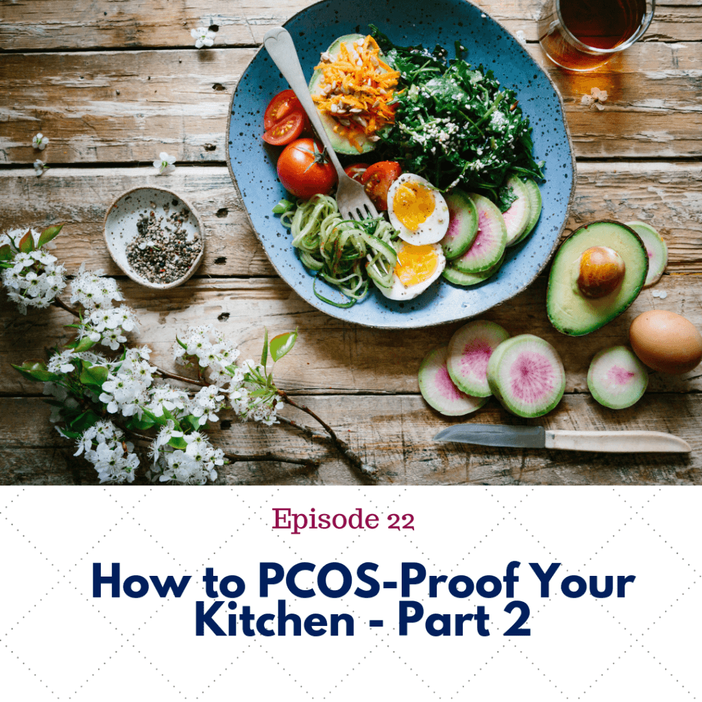 Ep.22 PCOS-Proof Your Kitchen