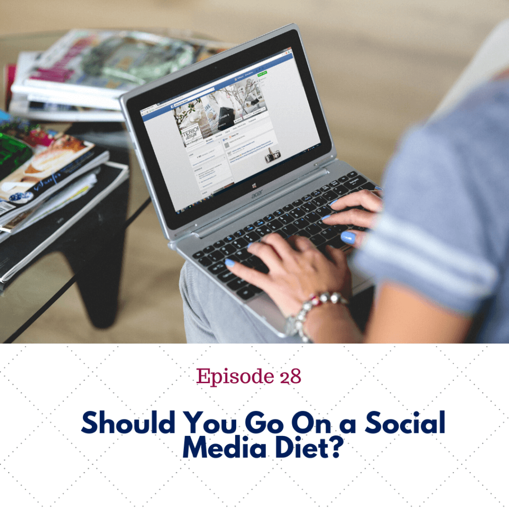 Ep. 28 Should You Go On a Social Media Diet?
