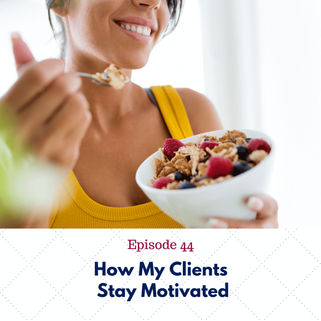 Episode 44_ How My Clients Stay Motivated