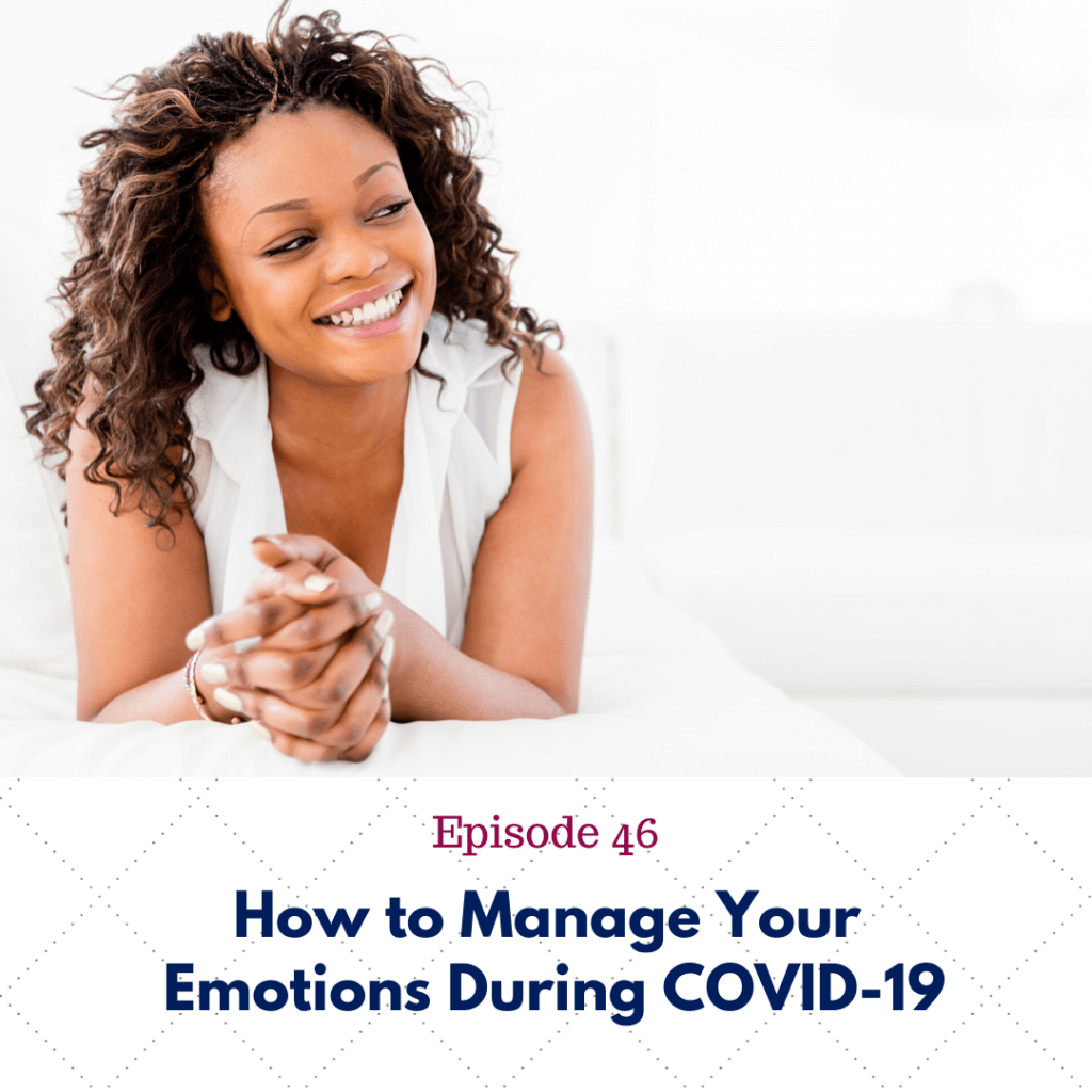 Episode 46_ How to Manage Emotions During COVID-19