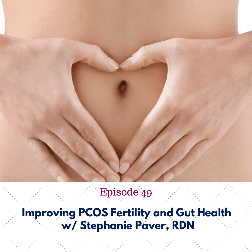 Improving PCOS Fertility and gut health w_ Stephanie Paver, RDN
