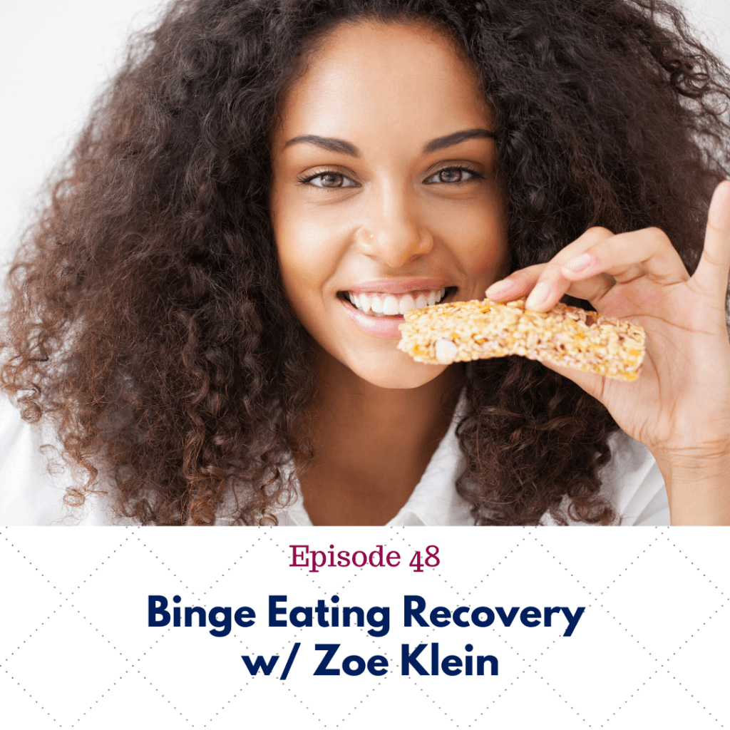 Episode 48_ Binge Eating Recovery w_ Zoe Klein