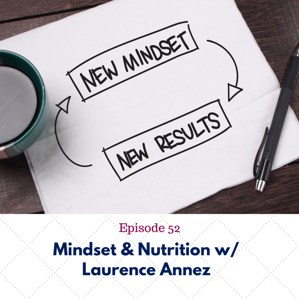 mindset & nutrition w/ Laurence Annez