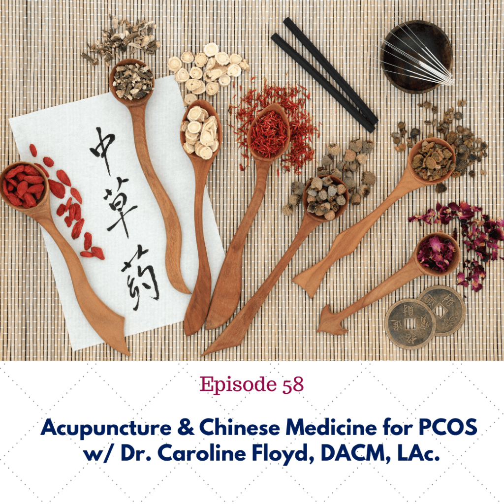 Acupuncture & Chinese Medicine for PCOS w/ Dr. Caroline Floyd