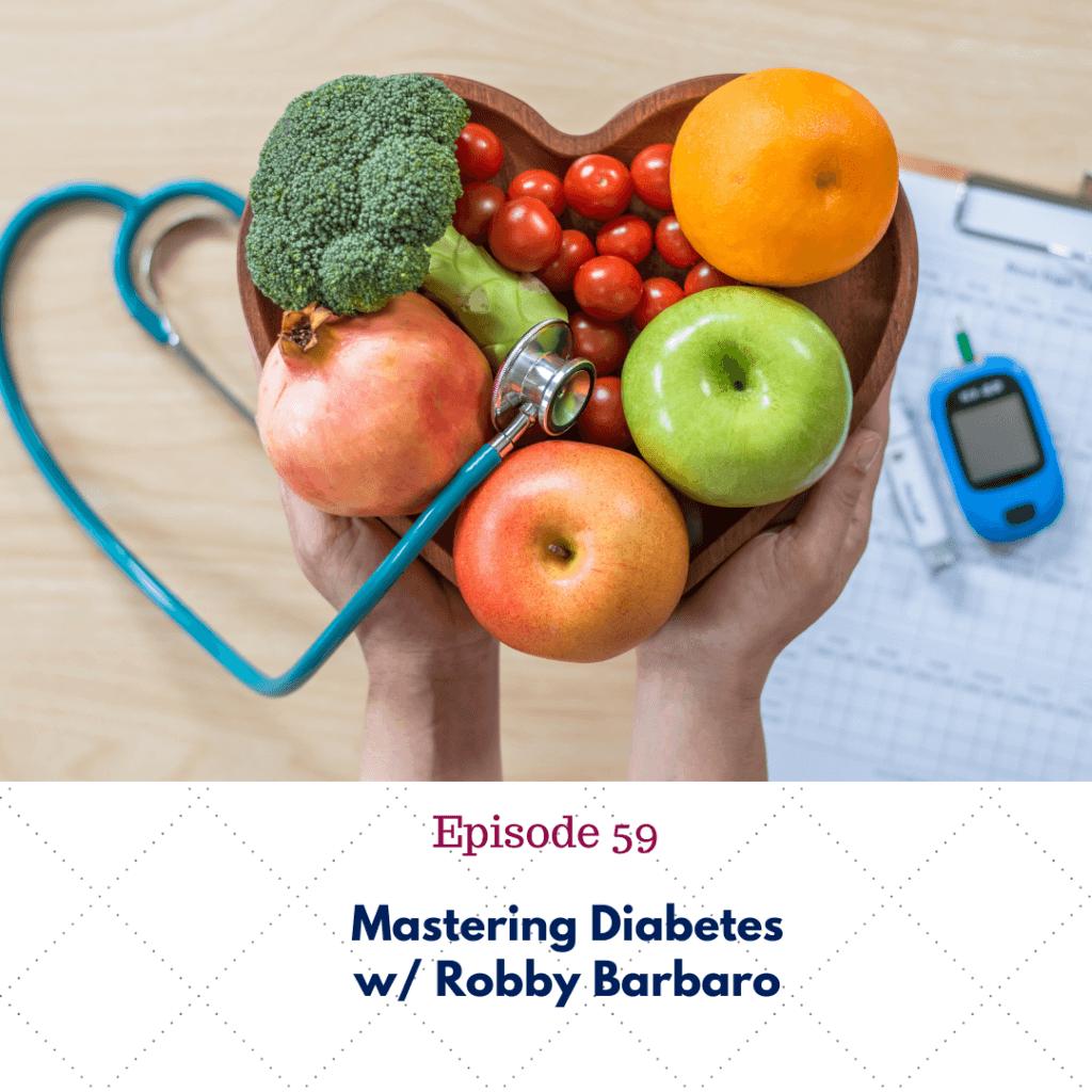 Mastering Diabetes Robby Barbaro